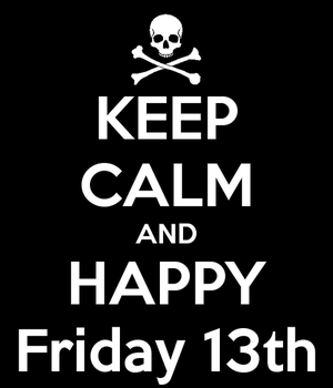 Happy Friday 13 th